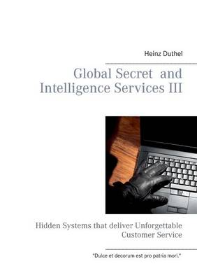 Global Secret and Intelligence Services III - Heinz Duthel