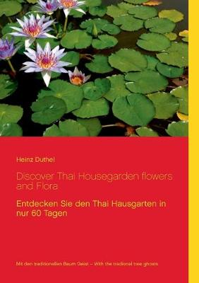 Discover Thai Housegarden Flowers and Flora Photobook - Heinz Duthel