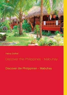 Discover the Philippines - Mabuhay - Heinz Duthel