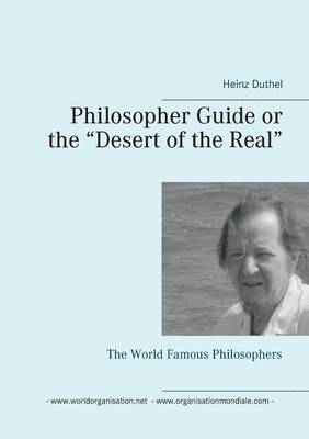 Philosopher Guide or the Desert of the Real - Heinz Duthel