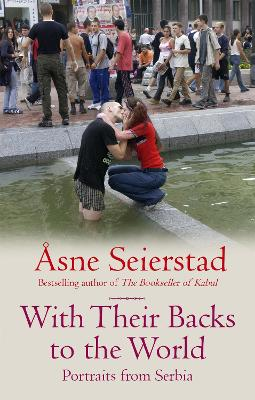 With their backs to the world - Asne Seierstad