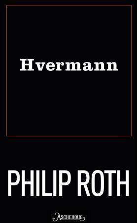 Philip Roth - Hvermann