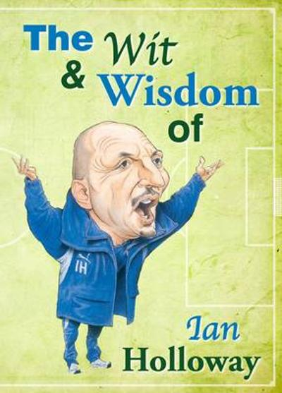 Wit and Wisdom of Olly - Ian Holloway