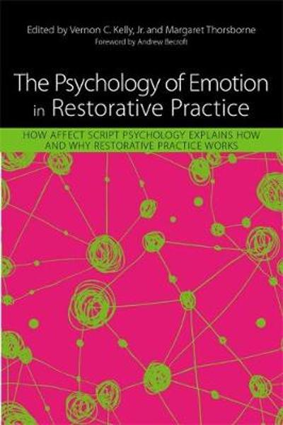 The Psychology of Emotion in Restorative Practice - Vernon Kelly