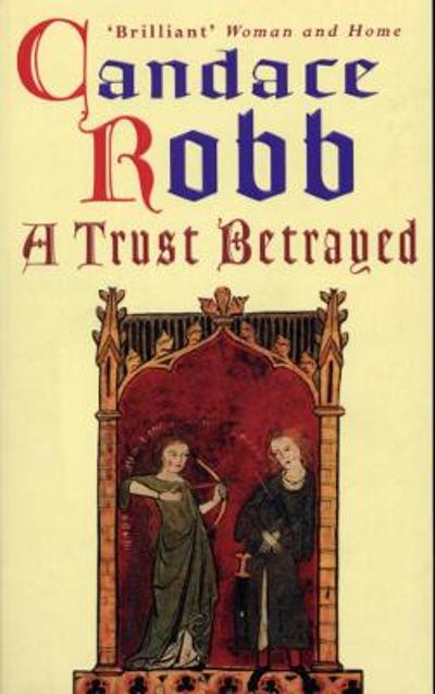 A Trust Betrayed - Candace Robb