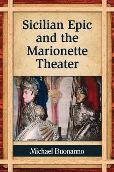 Sicilian Epic and the Marionette Theater - Michael Buonanno