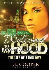 Welcome to My Hood; The Life of A Don Diva - T.E. COOPER