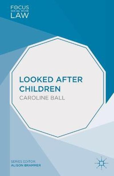 Looked After Children - Caroline Ball