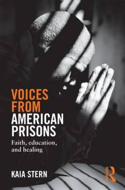 Voices from American Prisons - Kaia Stern