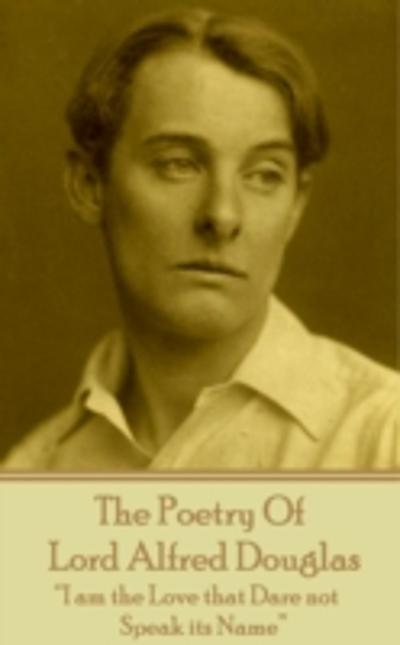 Poetry Of Lord Alfred Douglas - Lord   Alfred Douglas