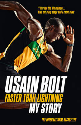 Faster than Lightning: My Autobiography - Usain Bolt