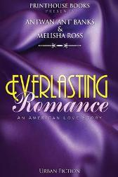 Everlasting Romance; An American Love Story - Antwan 'Ant ' Bank$ Melisha Ross