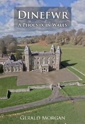 Dinefwr - A Phoenix in Wales - Gerald Morgan