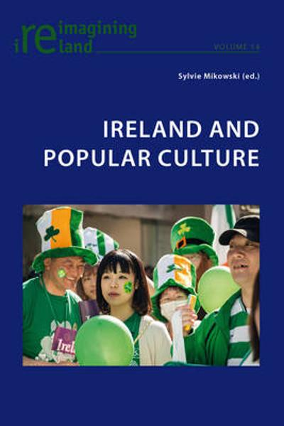 Ireland and Popular Culture - Sylvie Mikowski