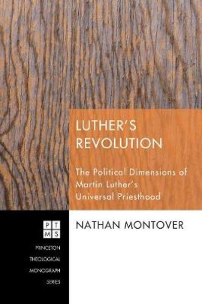 Luther's Revolution - Nathan Montover