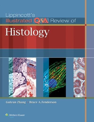 Lippincott's Illustrated Q&A Review of Histology - Guiyun Zhang