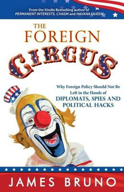 The Foreign Circus - James Bruno
