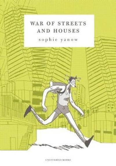 War of Streets and Houses - Sophie Yanow