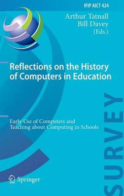 Reflections on the History of Computers in Education - Arthur Tatnall