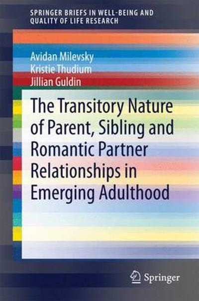 The Transitory Nature of Parent, Sibling and Romantic Partner Relationships in Emerging Adulthood - Avidan Milevsky