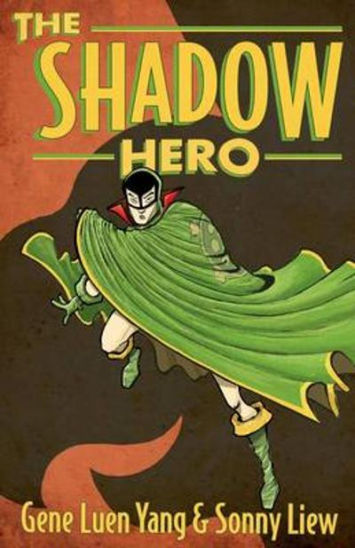 The Shadow Hero - Gene Luen Yang