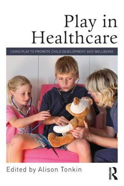 Play in Healthcare - Alison Tonkin
