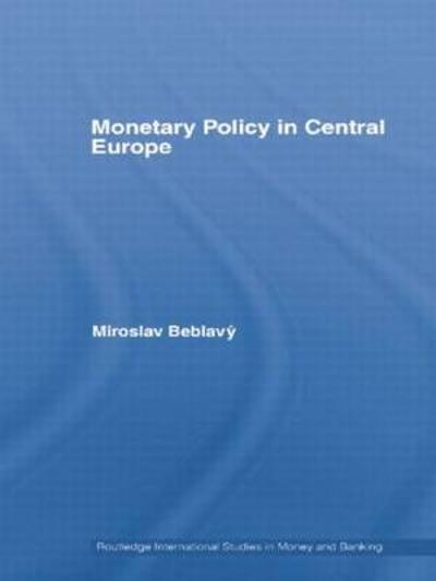 Monetary Policy in Central Europe - Miroslav Beblavy