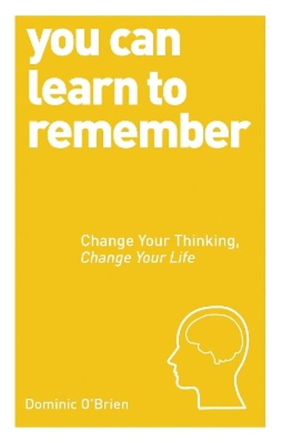 You Can Learn To Remember - Dominic O'Brien