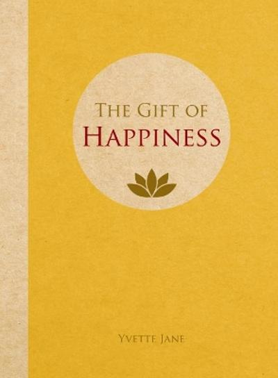 The Gift of Happiness - Yvette Jane