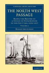 The North West Passage - Captian Roald Amundsen Godfred Hansen