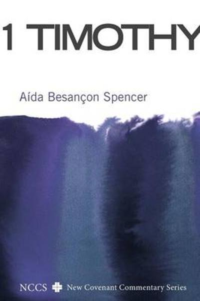 1 Timothy - Aida Besancon Spencer