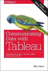 Communicating Data with Tableau - Ben Jones