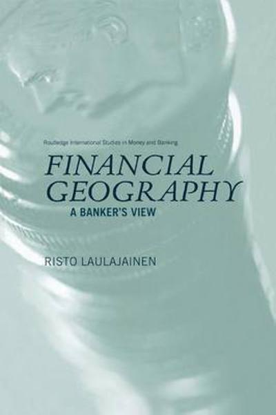 Financial Geography - Risto Laulajainen
