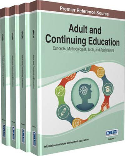 Adult and Continuing Education - Information Resources Management Association