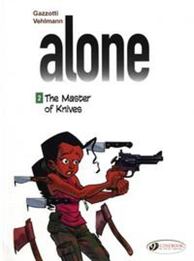 Alone Vol. 2: the Master of Knives - Fabien Vehlmann