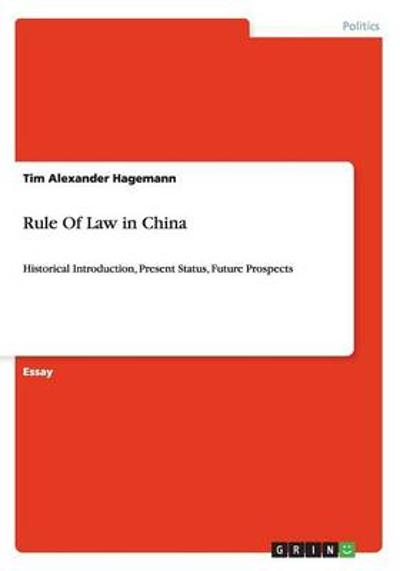 Rule Of Law in China - Tim Alexander Hagemann