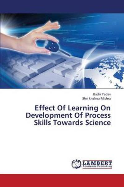 Effect of Learning on Development of Process Skills Towards Science - Yadav Badri