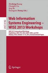 Web Information Systems Engineering - WISE 2013 Workshops - Zhisheng Huang Chengfei Liu Jing He Guangyan Huang