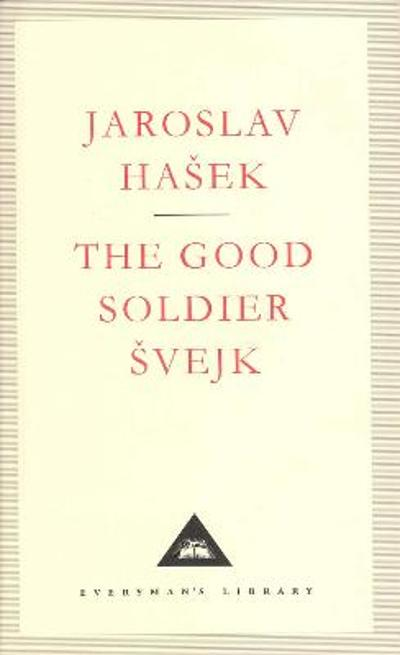 The Good Soldier Svejk - Jaroslav Hasek