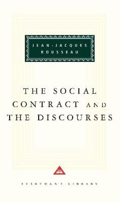 The Social Contract And The Discources - Jean-Jacques Rousseau