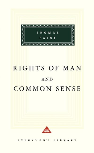 The Rights Of Man And Common Sense - Thomas Paine