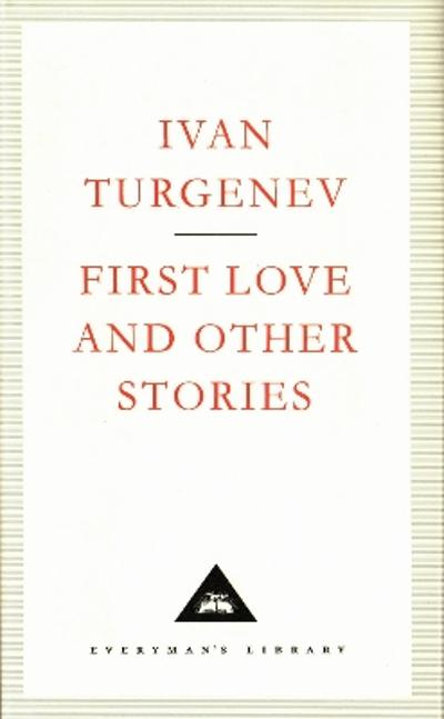 First Love And Other Stories - Ivan Turgenev