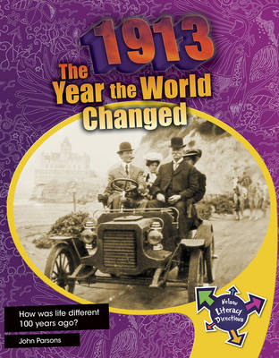 1913: The Year the World Changed - Sharon Parsons