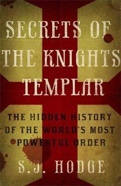 Secrets of the Knights Templar - Susie Hodge