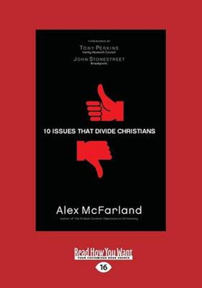 10 Issues That Divide Christians - Alex McFarland