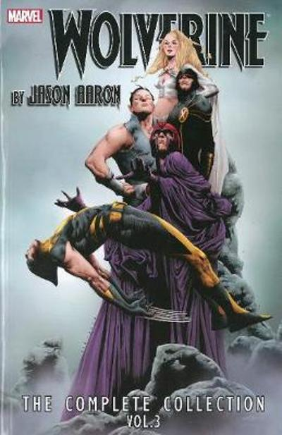 Wolverine By Jason Aaron: The Complete Collection Volume 3 - Jason Aaron