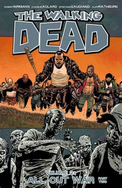 The Walking Dead Volume 21: All Out War Part 2 - Robert Kirkman