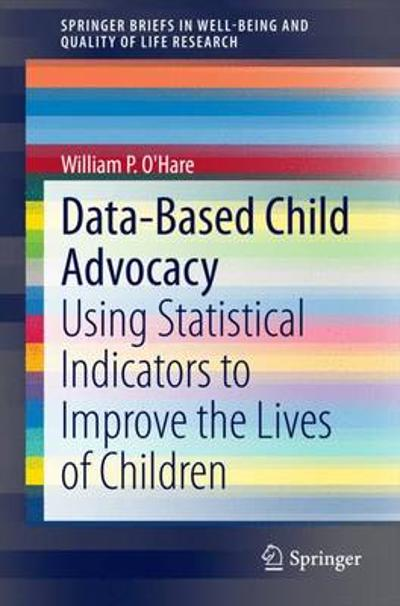 Data-Based Child Advocacy - William P. O'Hare
