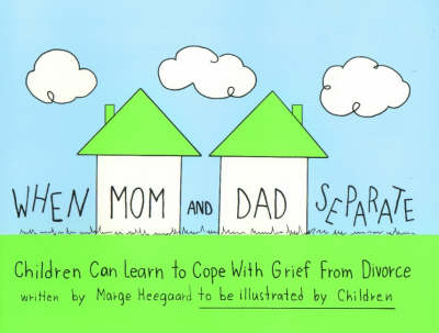 When Mom & Dad Separate - Marge Eaton Heegaard