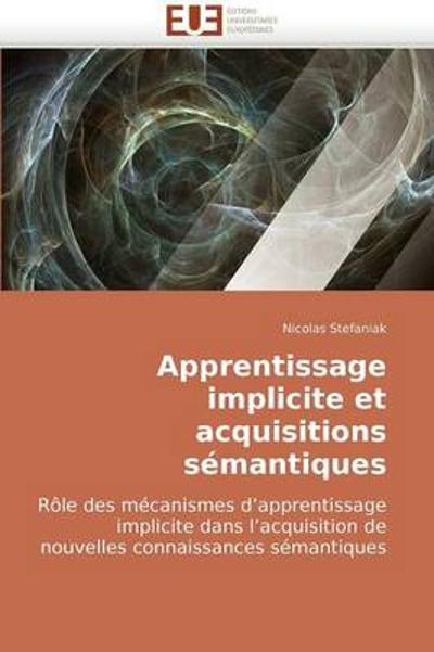 Apprentissage Implicite Et Acquisitions S mantiques - Stefaniak-N